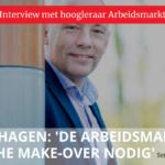 hoogleraar Arbeidsmarkt Ton Wilthagen pleit voor make-over arbeidsmarkt