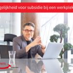 Subsidie aanpassen werkplek